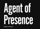 Agent of Presence